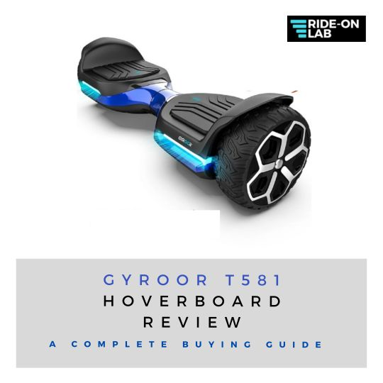 gyroor t581 hoverboard reviews